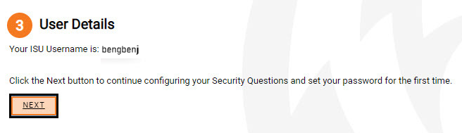 User Details box, ISU Username listed, then Next box to set up Security Questions